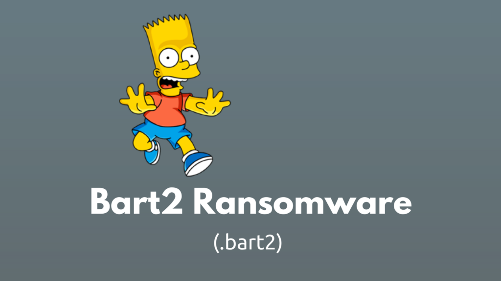 Bart2 Ransomware Infection – the New Version of Bart Ransomware