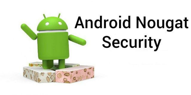 Google Publishes More Information on Android Nougat Security Features