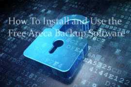 How To Install and Use the Free Areca Backup Software