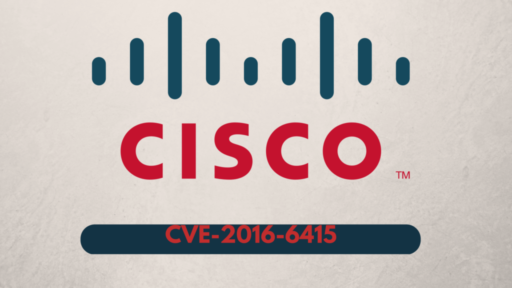 Vulnerability (CVE-2016-6415) in IKEv1 Affects Multiple Cisco Products