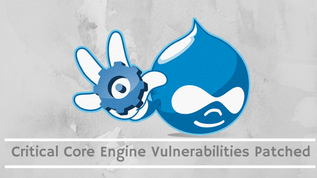 Drupal Patches Critical Vulnerabilities in Core Engine of 8.x Versions