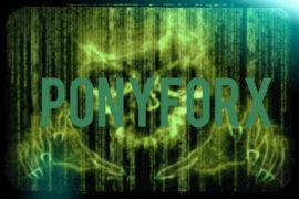 PonyForx Malware Identified