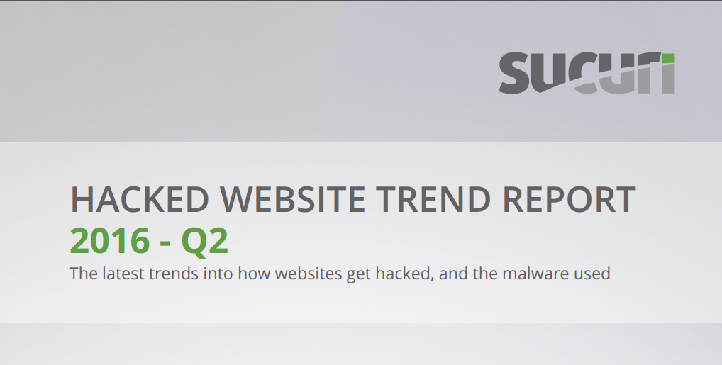 Sucuri Published Their Hacked Website Report for Q2 2016