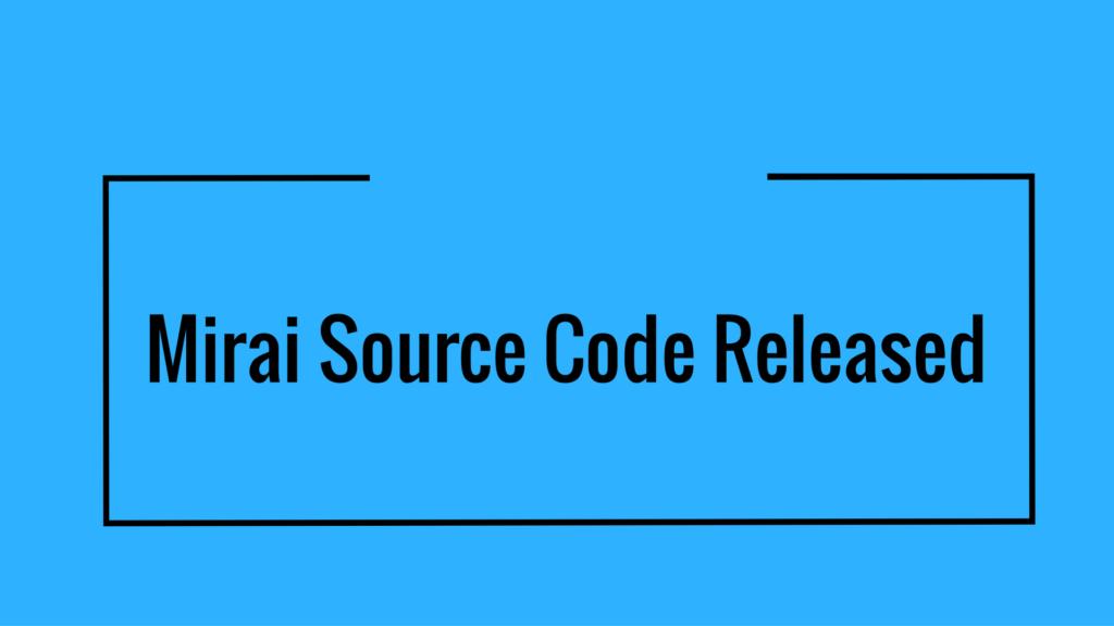 Mirai Source Code Released