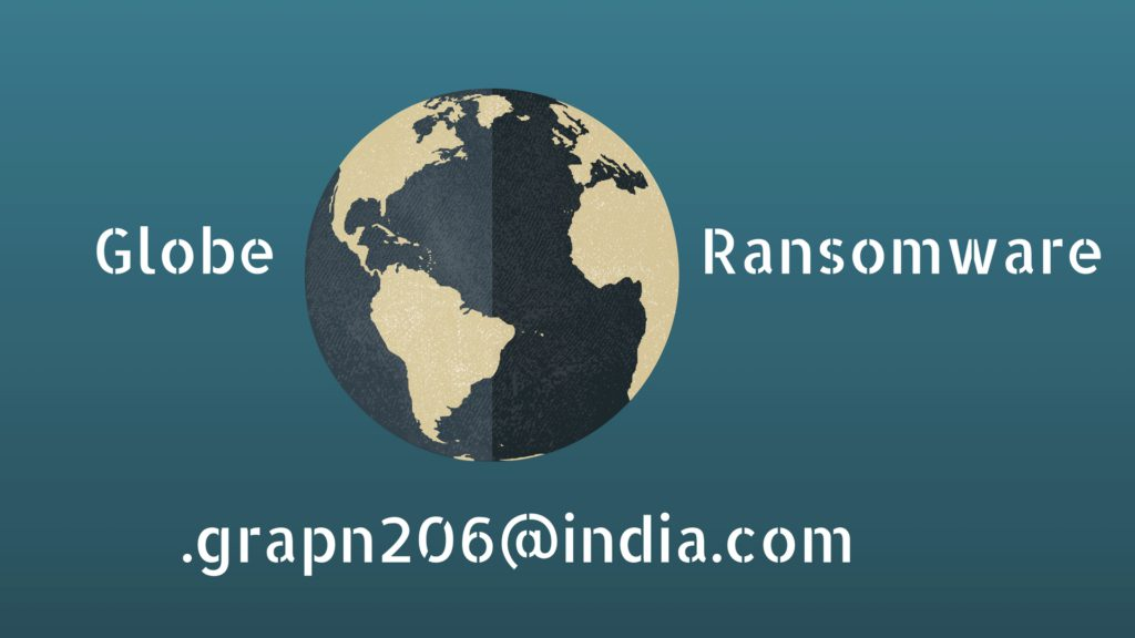 Removal of Globe Ransomware .grapn206@india.com