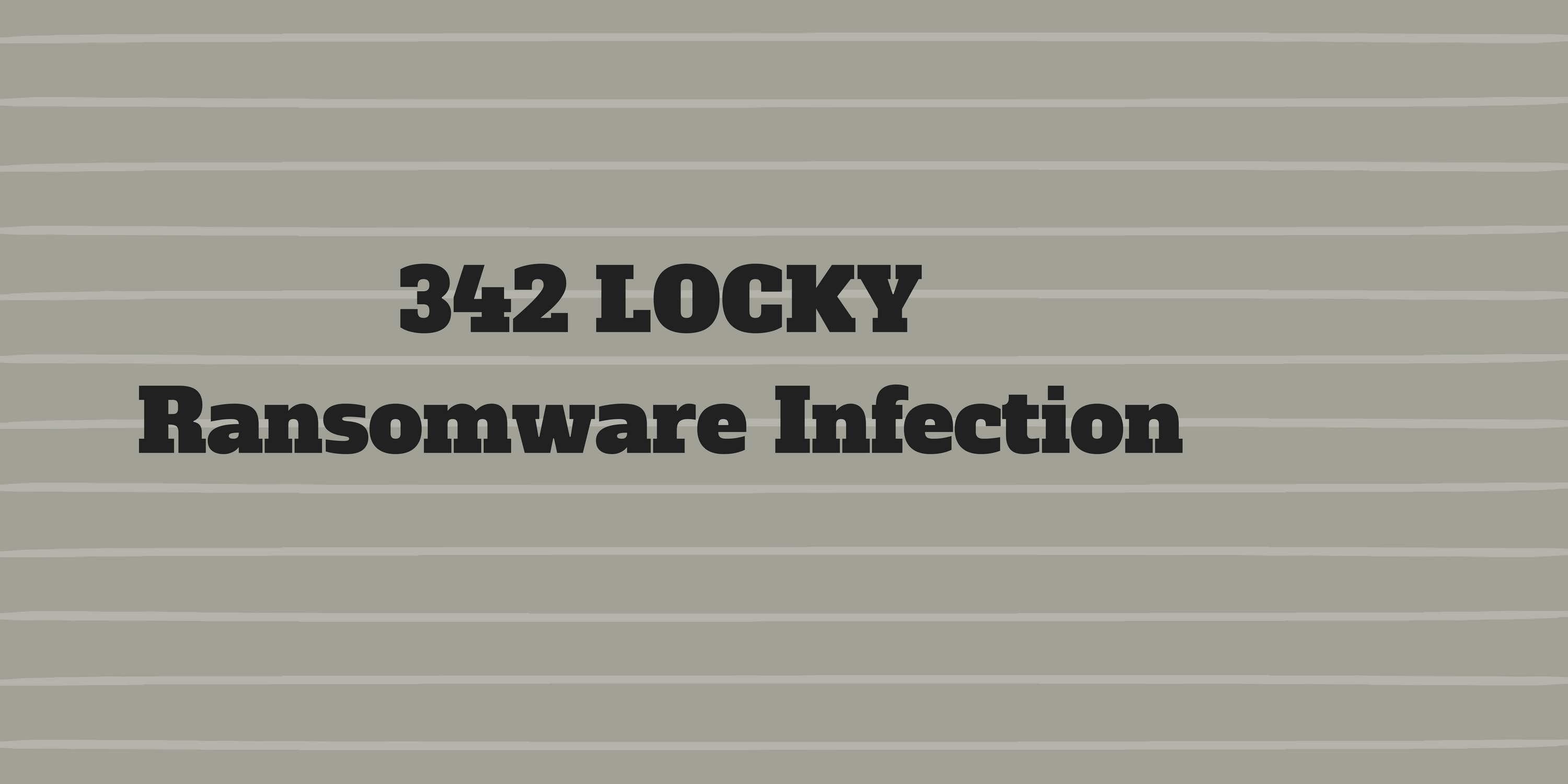 342 Locky Ransomware Removal Instructions – Fix Your Windows