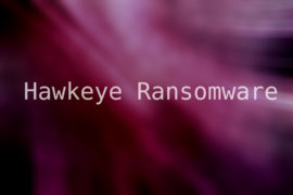 Hawkeye Ransomware Virus (Removal Steps and Protection Updates)