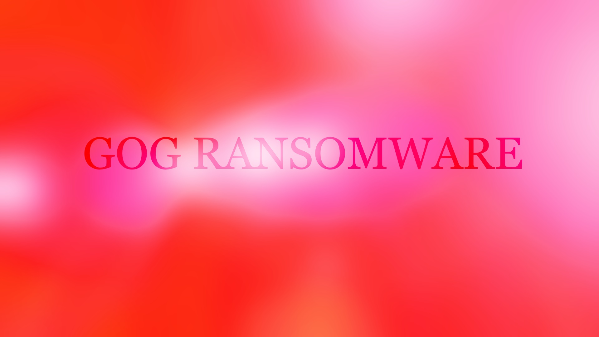 Gog Ransomware Virus (Removal Steps and Protection Updates)