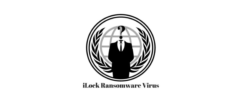 iLock Ransomware Virus (Removal Steps and Protection Updates)