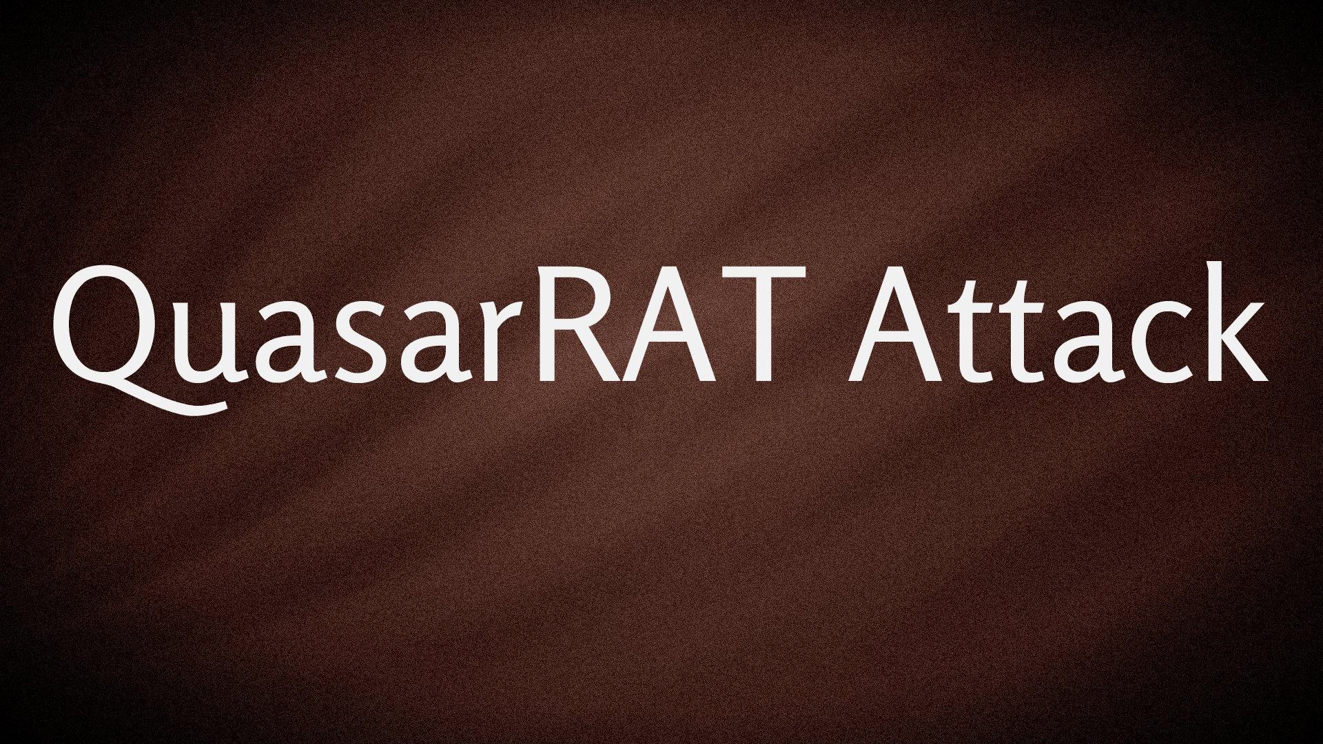 QuasarRAT Malware Targets Government Institutions