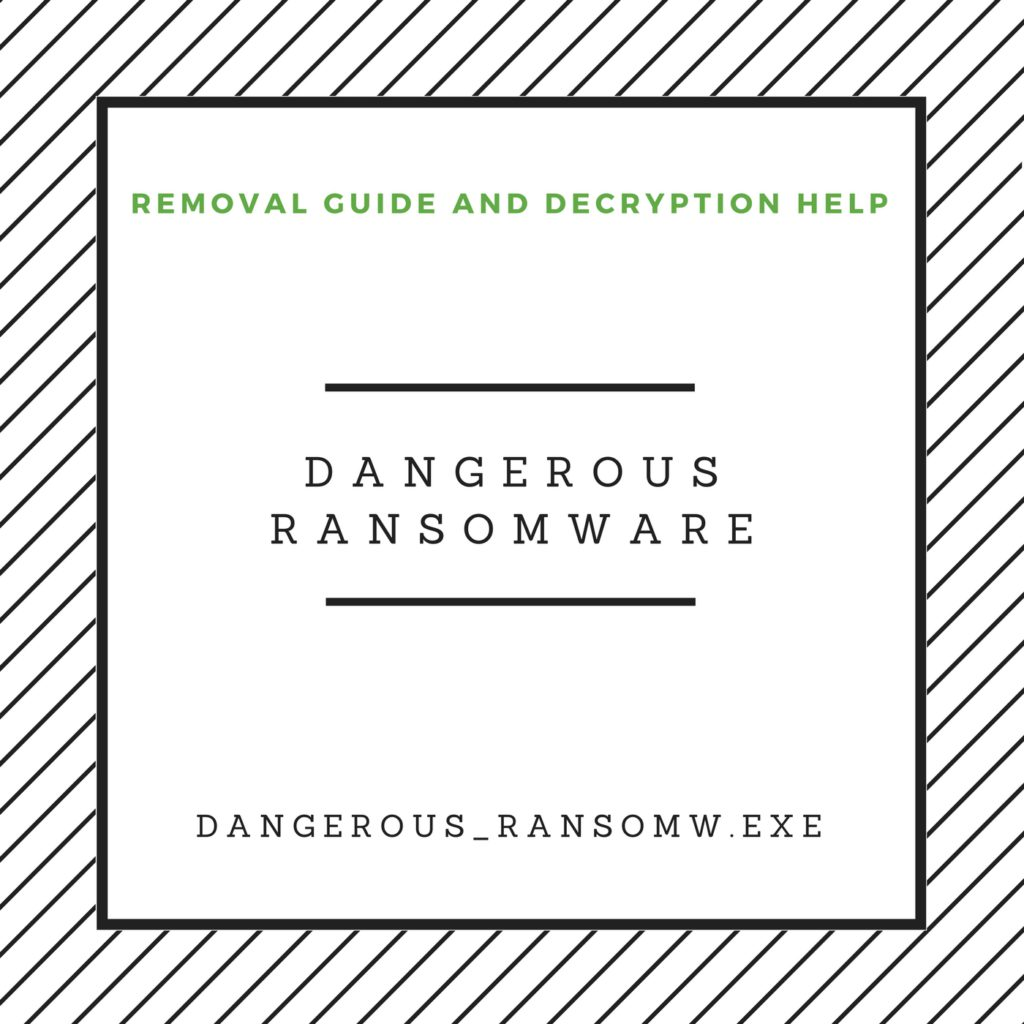 How to Remove Dangerous Ransomware and Decrypt Files