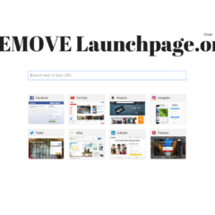 Remove Launchpage.org From Your Browser and Restore Google or Bing