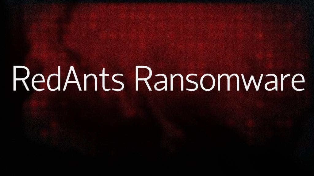 Restore Your Computer From Active RedAnts Ransomware Infections (In-Depth Removal Guide)
