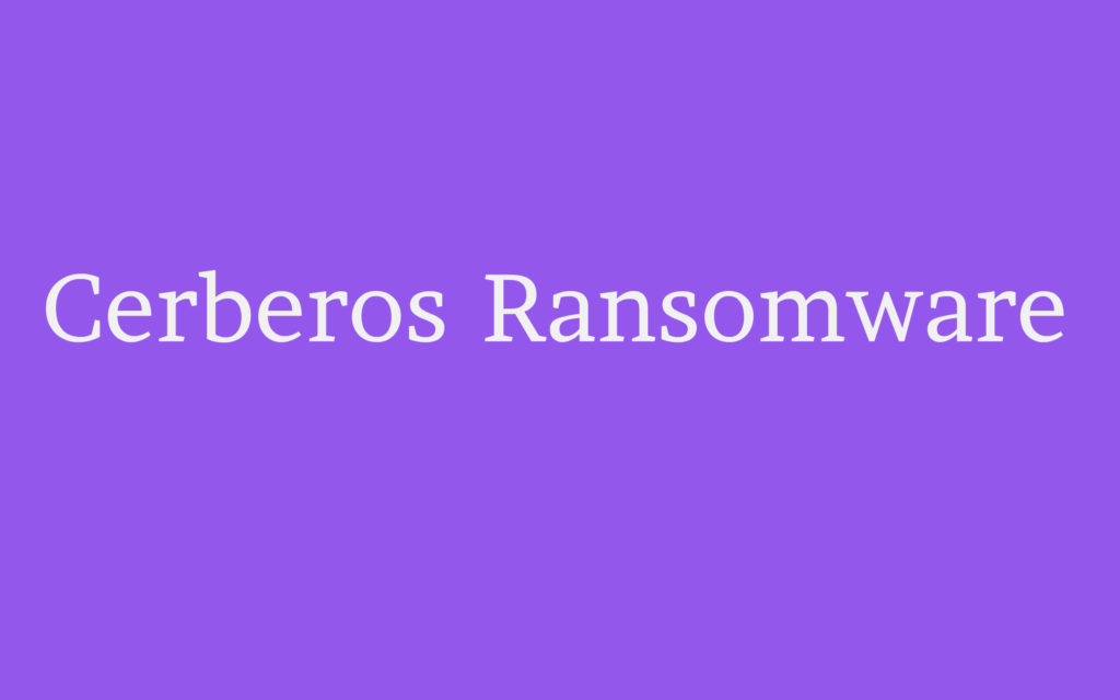 Cerberos Ransomware Removal Guide (Detailed Instructions)