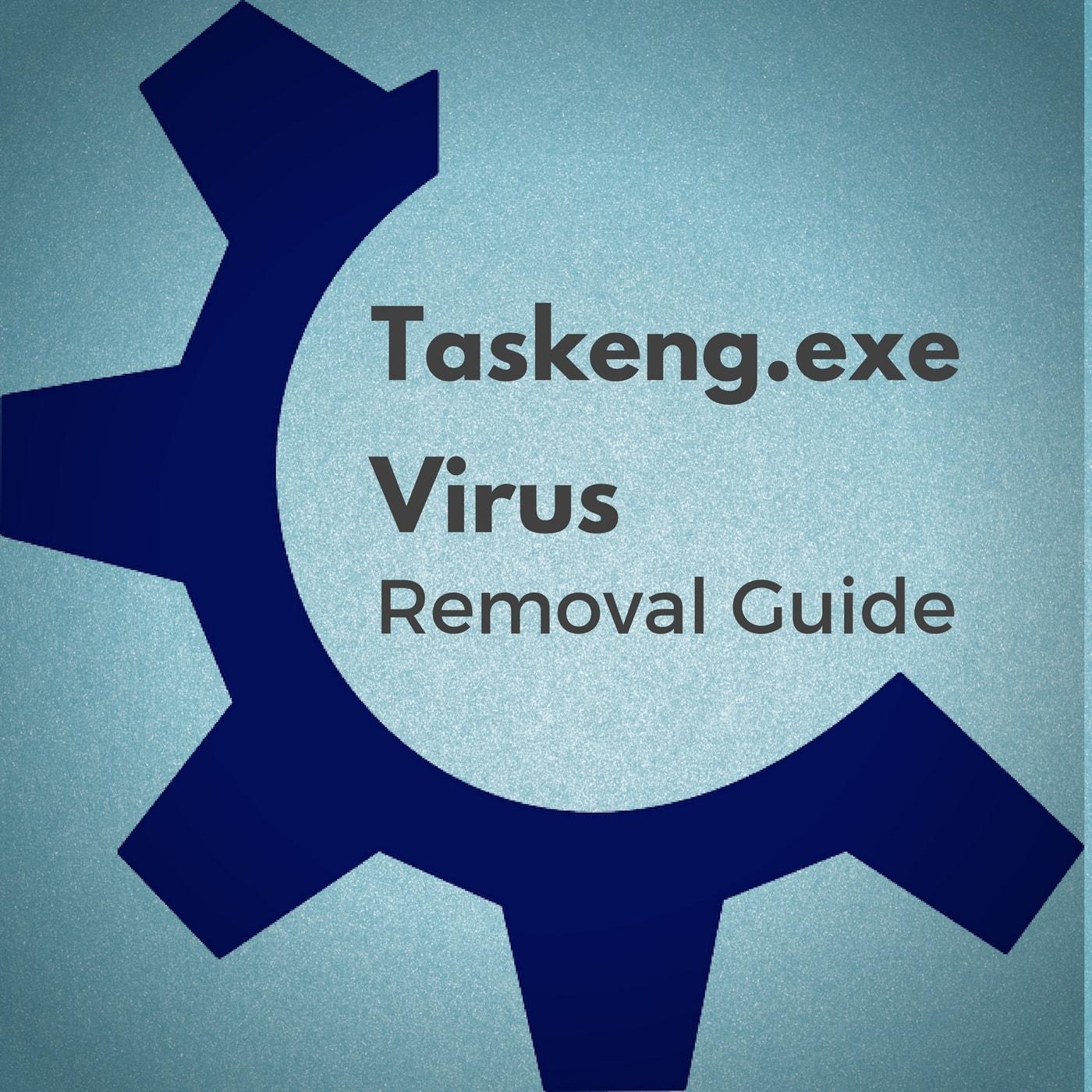 Taskeng.exe Virus Removal Guide