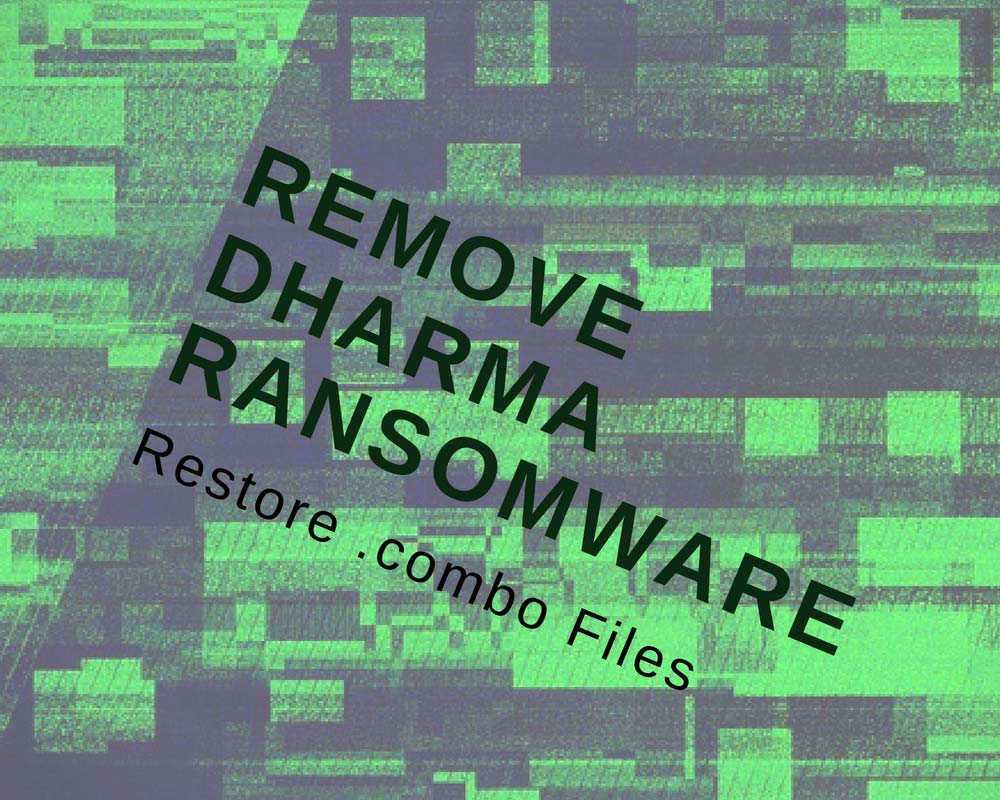 remove dharma ransomware restore .combo files bestsecuritysearch