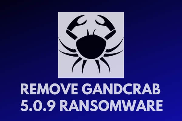 remove gandcrab 5.0.9 ransomware virus bestsecuritysearch guide